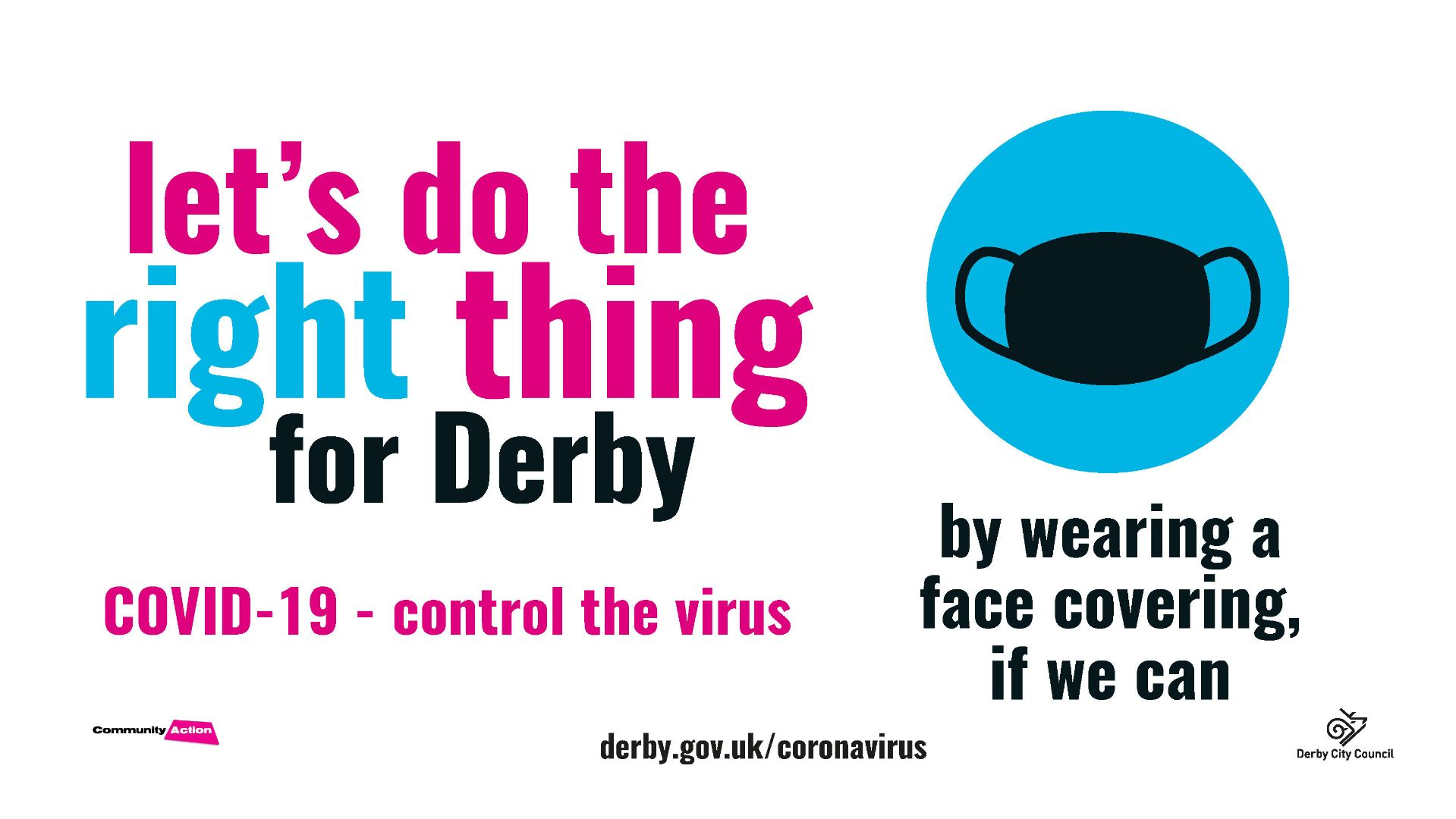 'Let's do the right thing for Derby' slogan with picture of face mask